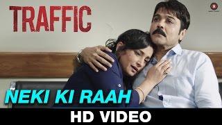 Neki Ki Raah - Traffic