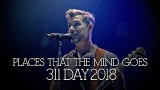 311 Day 2018 - Places That the Mind Goes and Remember Me - Remastered Audio