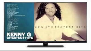 KENNY G   Greatest Hits Of The Best Songs Of Kenny G New Album 2016 HD