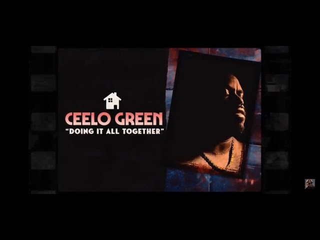Doing It All Together - CEE LO GREEN