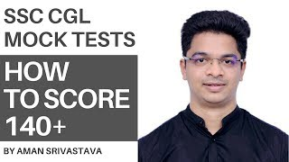 How To Score 140+ in SSC CGL Mock Tests By Aman Srivastava