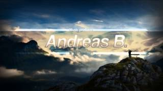 Andreas B. - I Need Your Love (Full Version)