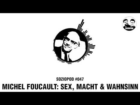 Michel Foucault: Sex, Macht & Wahnsinn | Soziopod #047