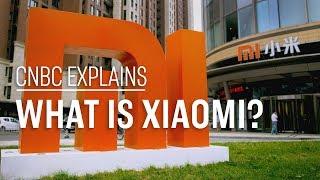 What is Xiaomi? | CNBC Explains