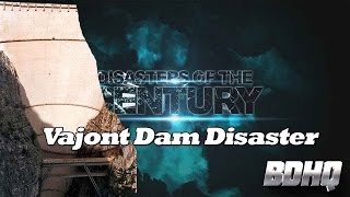 Vajont Dam Collapse   Disasters Of The Century
