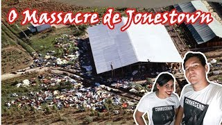 O Massacre De Jonestown