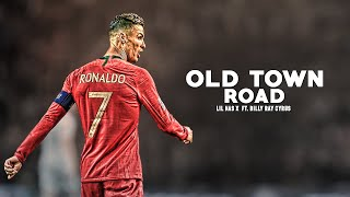 Cristiano Ronaldo 2019 ❯ Lil Nas X   Old Town Road Ft. Billy Ray Cyrus | HD