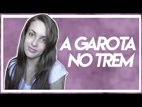 A GAROTA NO TREM | Luana Albino