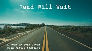 Road Will Wait