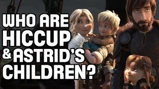 Who Are Astrid & Hiccup's Children?   How To Train Your Dragon