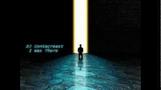 DJ Contacreast - I Was There