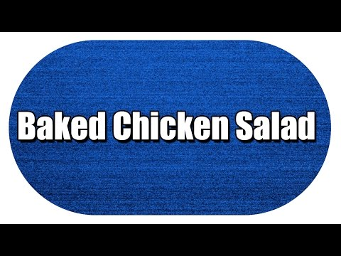 Baked Chicken Salad - MY3 FOODS - EASY TO LEARN