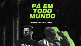 Dennis Dj  Mc Kevin O Chris Pá Em Todo Mundo