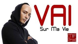 Vaï   Sur Ma Vie ( Clip Officiel )