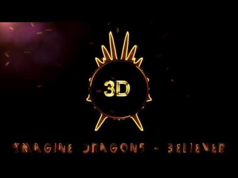 Imagine Dragons - Believer  (3D Release) Mp3