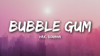 VAX & Sorana   Bubble Gum (Lyrics  Lyrics Video)