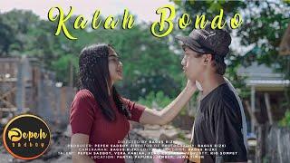 Download lagu Kalah Bondo Pepeh Sadboy Mp3
