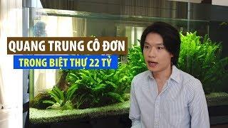 Thăm biệt thự rộng 300m2 trị giá hơn 22 tỉ của Quang Trung