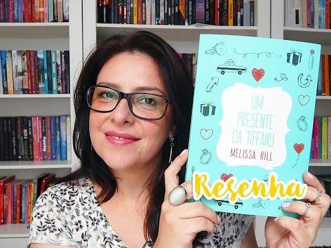 Resenha: Um presente da Tiffany - Melissa Hill (Intrínseca)