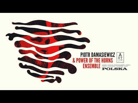 Piotr Damasiewicz & Power of the Horns Ensemble - Polska I online metal music video by PIOTR DAMASIEWICZ