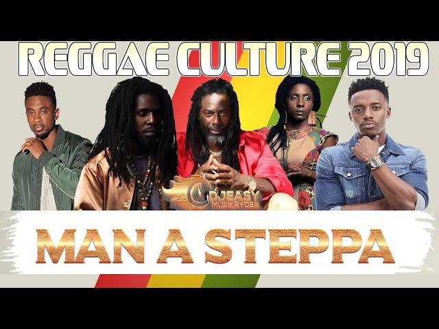 Reggae Culture Mix 2019 (MAN A STEPPA) Buju Banton,Chronixx,Jah Cure,Jah 9,Romain Virgo,Chris Martin