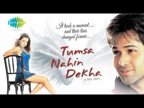Tumsa Nahin Dekha - A Love Story