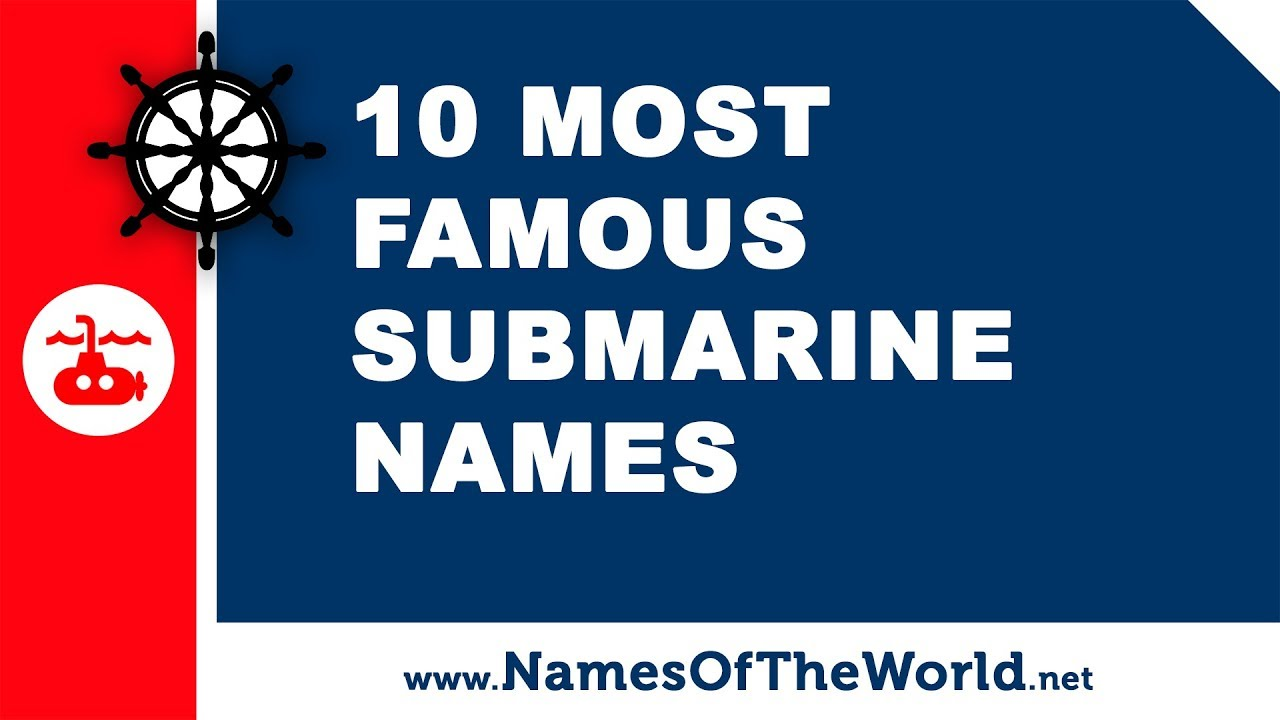 10 most famous submarines names - the best names for your boat - www.namesoftheworld.net