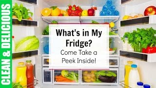 What's In My Fridge? My Fridge Tour | Clean & Delicious