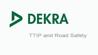 DEKRA - TTIP and Road Savety