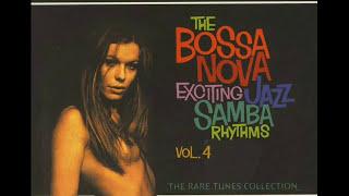 The Bossa Nova Exciting Jazz Samba Rhythms Vol 4   Album CompletoFull Album