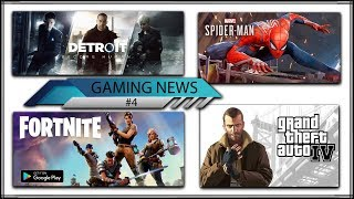 [GAMING NEWS #4] | Fortnite for android | GTA 4 For Android | Spiderman PS4 | Detroit become human