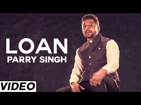 Loan  Parry Singh