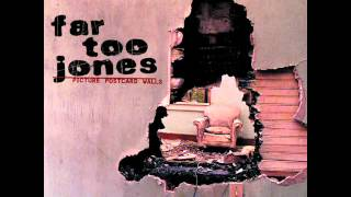 Far Too Jones - Middle Of Me