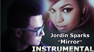 Jordin Sparks- Mirror INSTRUMENTAL with Lyrics| Mat Revo