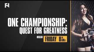 ONE Championship: Quest for Greatness LIVE Fri., Aug. 18 at 8:30 a.m. ET in Canada on Fight Network