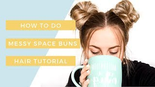How To Do Messy Space Buns Hair Tutorial! - In Less Than 5 Min!