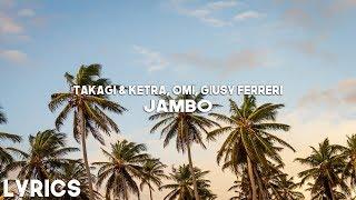 Takagi & Ketra, OMI, Giusy Ferreri   JAMBO (LyricsTesto)