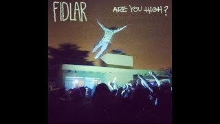 FIDLAR   Are You High? (ft. The 90s)