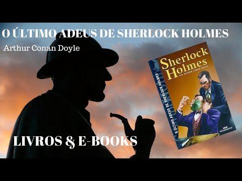 #lendosherlock O ÚLTIMO ADEUS DE SHERLOCK HOLMES - Arthur Conan Doyle