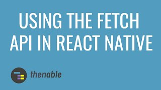Using the Fetch API In React Native