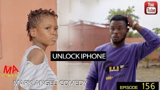 UNLOCK iPHONE (Mark Angel Comedy) (Episode 156)