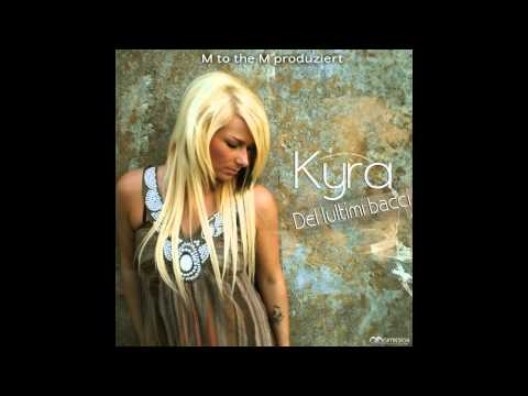 Kyra - Del lultimi Bacci (Official Version) (2011) (DOWNLOAD+ALBUM)