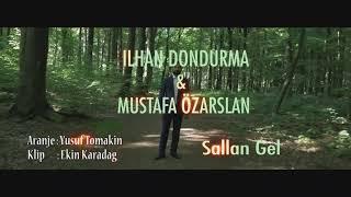 Mustafa özarslan Ve Ilhan Dondurma (sallan Gel)