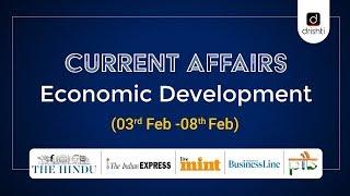 Current Affairs - Economic Development (03rd Feb - 08th Feb)