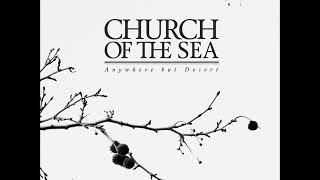 Church of the Sea - Anywhere but Desert  (Full EP 2018)