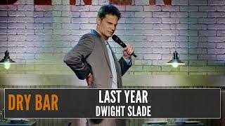 My Delightful Year in Review, Dwight Slade