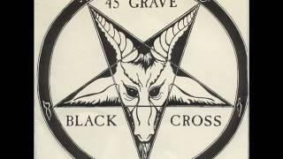 45 grave - Black Cross (1981)