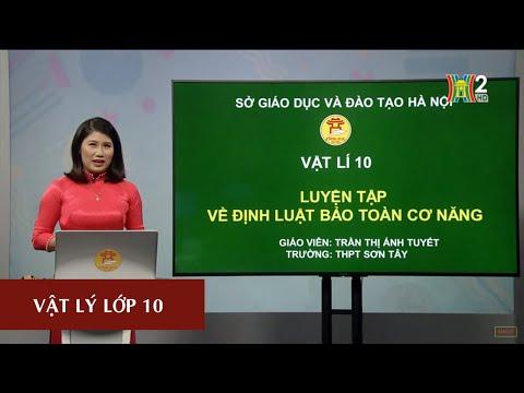 MÔN VẬT LÝ - LỚP 10 | LUYỆN TẬP VỀ ĐỊNH LUẬT BẢO TOÀN CƠ NĂNG | 13H30 NGÀY 22.05.2020 | HANOITV