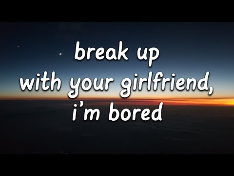 Ariana Grande - Break Up With Your Girlfriend, I'm Bored (Lyrics) - Sleepy Wolf