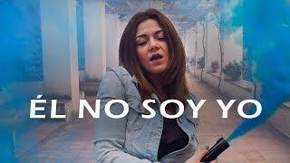 ÉL NO SOY YO - BLAS CANTÓ | VÍDEO COVER LULANCA